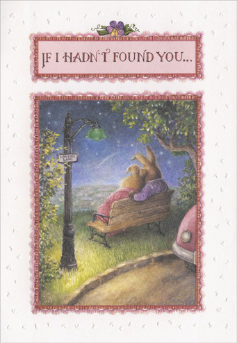 Bunnies on Bench (1 card/1 envelope) Holly Pond Hill Anniversary Card - FRONT: If I Hadn't Found You..  INSIDE: I'd be forever looking.  Happy Anniversary
