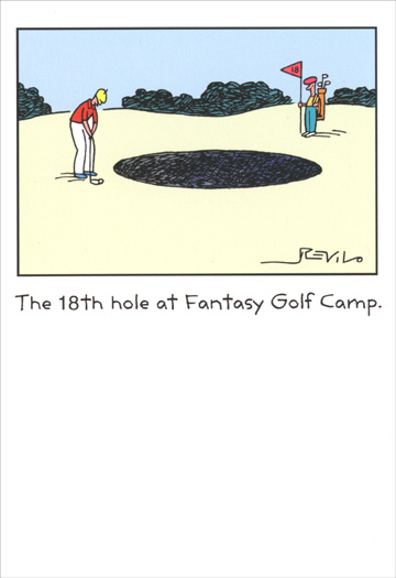 Fantasy Golf Camp (1 card/1 envelope) Sunrise Greetings Birthday Card - FRONT: The 18th hole at Fantasy Golf Camp.  INSIDE: Hope your wildest fantasies come true on your birthday!