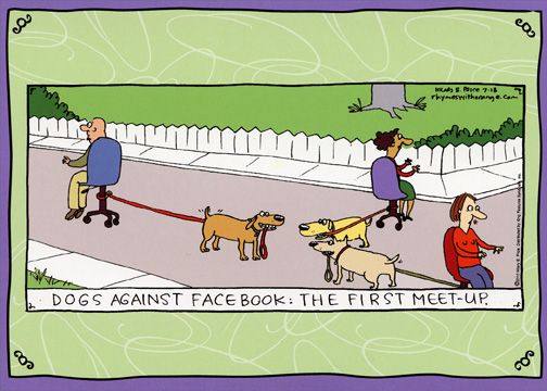 Dogs Against Facebook (1 card/1 envelope) Rhymes with Orange Funny Birthday Card - FRONT: Dogs against Facebook: The first meet-up.  INSIDE: Let's get together real soon and celebrate. Happy Birthday